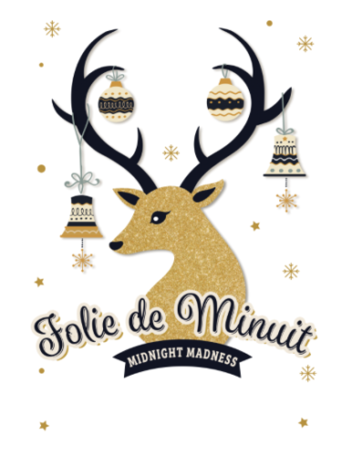 Picture of a cartoon deer with ornaments hanging in the antlers. The words Folie de minuit - Midnight Madness across the bottom.