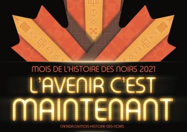 L'affiche du Mois de l'histoire des Noirs 2021. Photo : Gouvernement du Canada.